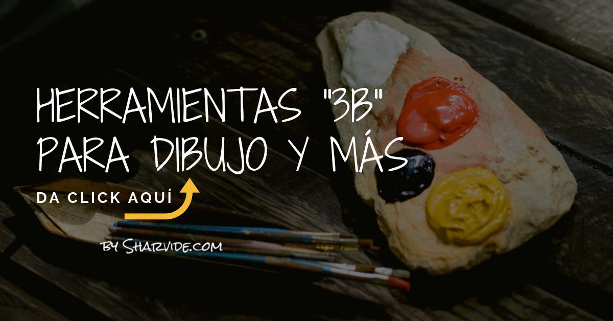 """HERRAMIENTAS """"3B"""" PARA DIBUJO Y MÁS"""